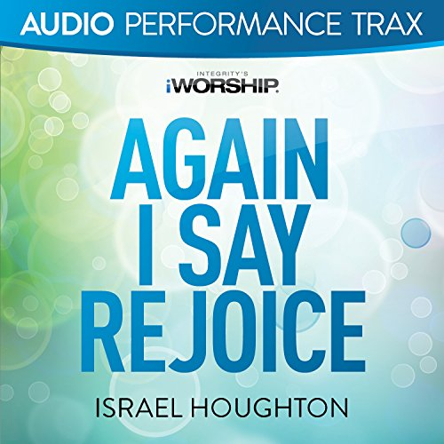 Again I Say Rejoice [Audio Per...