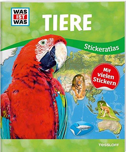 WAS IST WAS Sticker-Atlas Tiere: Über 100 Sticker, Infos zu Tierwanderungen, bedrohten Tierarten und Tierrekorden Broschiert – 1. Januar 2017 3788621583 978-3-7886-2158-2 Welt empfohlenes Alter: ab 8 Jahre