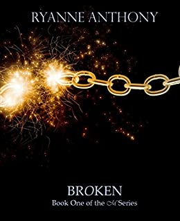Broken: Book One of the M Series by [Anthony, Ryanne]