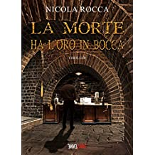 LA MORTE HA L'ORO IN BOCCA (Italian Edition)