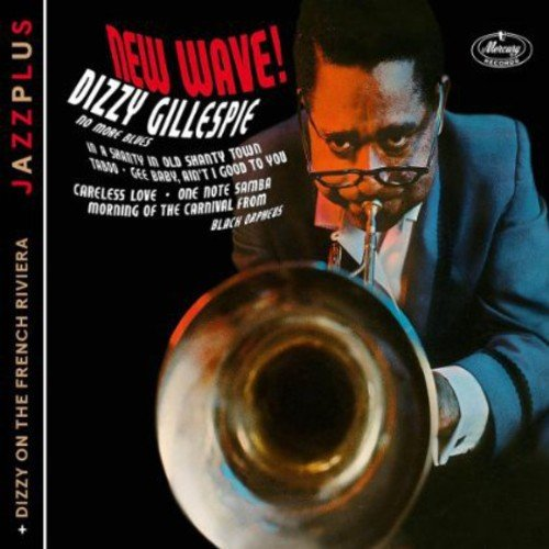 CD : Dizzy Gillespie - New Wave! + Dizzy On The French Riviera (Germany - Import)