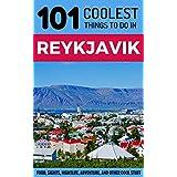 Reykjavik: Reykjavik Travel Guide: 101 Coolest Things to Do in Reykjavik, Iceland (Travel to Reykjavik, Iceland Travel Guide, Iceland Budget Travel, Reykjavik ... Backpacking Reykjavik, Iceland Tours)