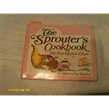 The Sprouter's Cookbook For Fast Kitchen Crops