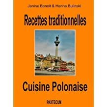 Recettes traditionnelles - Cuisine Polonaise (French Edition)