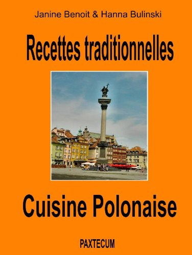 Recettes traditionnelles - Cuisine Polonaise (French Edition) by Janine Benoit