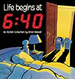 Life Begins at 6:40, Brian Basset and Basset, 0836217217