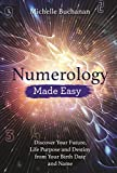 Numerology Made Easy: Discover Your Future, Life Purpose and Destiny from Your Birth Date and Name