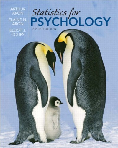 Statistics for Psychology 5th Edition by Aron Ph.D., Arthur, Aron Ph.D., Elaine N., Coups Ph.D., Elli [Hardcover]