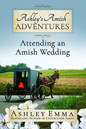 Ashley's Amish Adventures: Attending an Amish Wedding, Book 2 cover