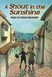 A Shout in the Sunshine, Mara W. Cohen Ioannides, 0827608381