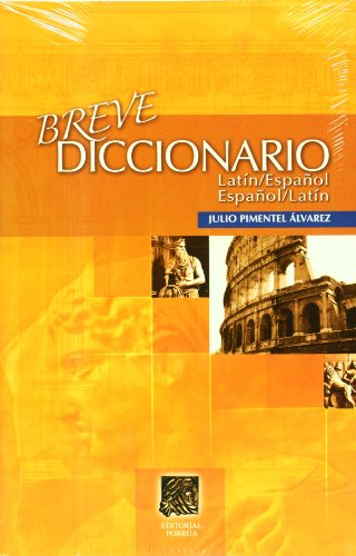 Breve Diccionario Latin-Español Español-Latin (Spanish Edition)
