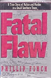 Fatal Flaw: A True Story of Malice and Murder in a Small Southern Town