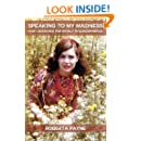 Speaking to My Madness: How I Searched for Myself in Schizophrenia