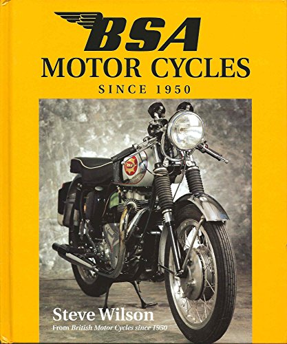 Bsa Motor Cycles: Since 1950 (British Motor cycles since 1950)