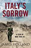 Italy's Sorrow: A Year of War 1944–45