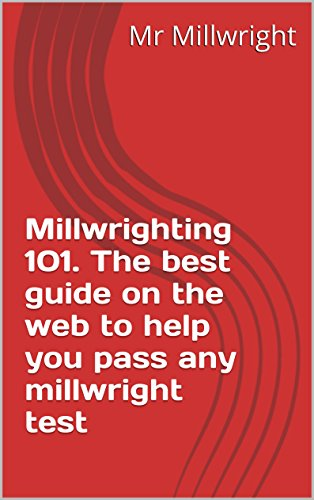 millwrighting 101 the best guide on the web to help you pass any rh amazon com millwright study guide and sample exam millwright study guide & sample exam