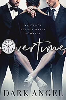 Overtime: An Office Reverse Harem Romance by [Angel, Dark]
