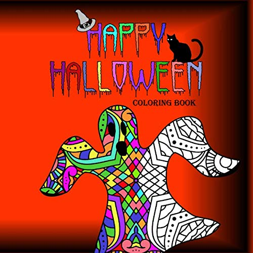 Happy Halloween Coloring Book: Full of ghosts, ghouls, witches, pumpkins and spiders to color