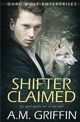 Shifter Claimed (Dark Wolf Enterprises) (Volume 1)
