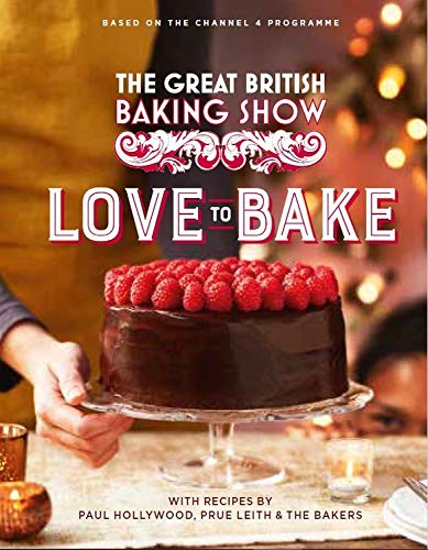 Book Cover: The Great British Baking Show: Love to Bake