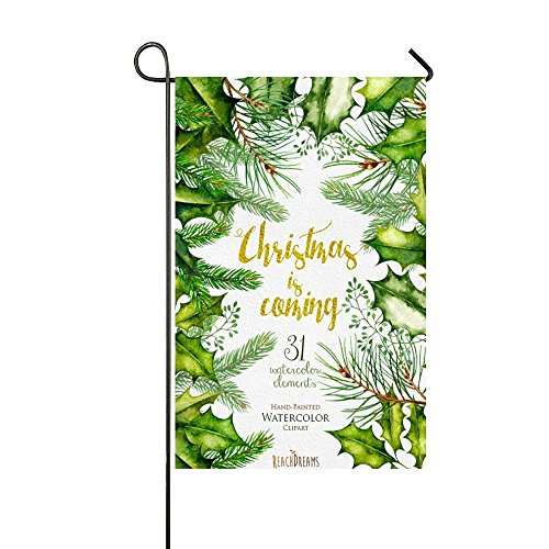 """Small Mim Christmas Is Coming Watercolor Clipart Reach Dreams Garden Flag Holiday Decoration Double Sided Flag 12.5"""" x 18"""""""