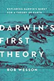 Darwin s First Theory: Exploring Darwin s Quest for a Theory of Earth