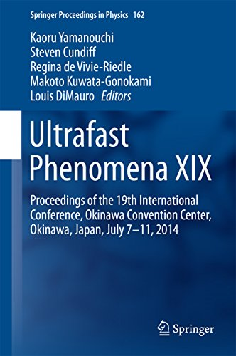 Ultrafast Phenomena XIX: Proceedings of the 19th International Conference, Okinawa Convention Center, Okinawa, Japan, July 7-11, 2014 (Springer Proceedings in Physics) Pdf