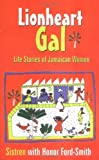 img - for Lionheart Gal: Life Stories of Jamaican Women book / textbook / text book