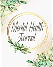 Mental Health Journal notebook 2021: Mental Health Journal & Mood Tracker Thoughts and Feelings Tracker,Anxiety and Depression Journal, Complex PTSD and Depression, Self Care Diary workbook, Promote Positive, Mental Health Planner for Men, Women