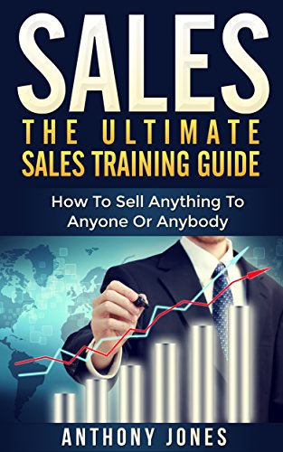 amazon com sales the ultimate sales training guide how to sell rh amazon com sales training guide pdf sales training guides