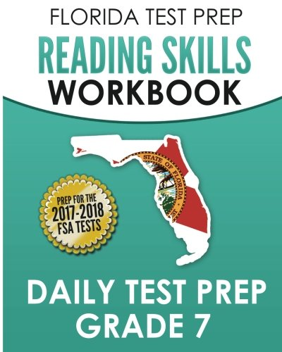FLORIDA TEST PREP Reading Skills Workbook Daily Test Prep Grade 7: Preparation for the Florida Standards Assessments (FSA)