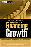 img - for The Handbook of Financing Growth: Strategies, Capital Structure, and M&A Transactions book / textbook / text book