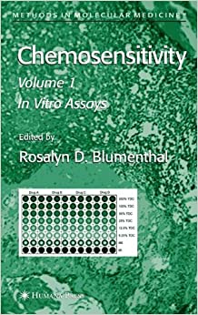 Chemosensitivity: Volume I: In Vitro Assays (Methods in Molecular Medicine)