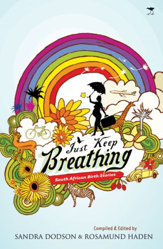 Download Just Keep Breathing: South African Birth Stories pdf epub