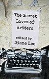 The Secret Lives of Writers: Writing inspiration and advice: secrets of creativity revealed