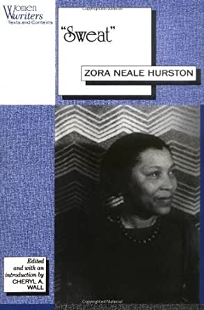 the importance of the symbol sweat in sweat a short story by zora neale hurston An analysis of the use of symbolism in sweat by zora neale hurston pages 2 zora neale hurston, use of symbolism, the sweat story zora neale hurston, use of.