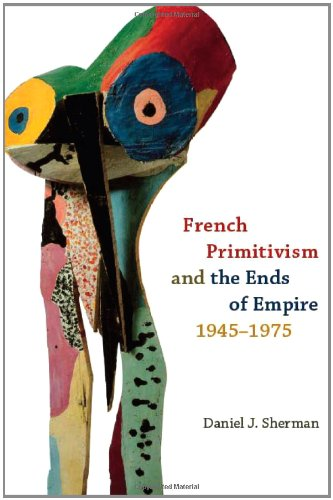 Download French Primitivism and the Ends of Empire, 1945-1975 pdf