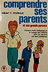 Comprendre ses parents et ses grands-parents (Marabout service) par Gilbert C. Rapaille