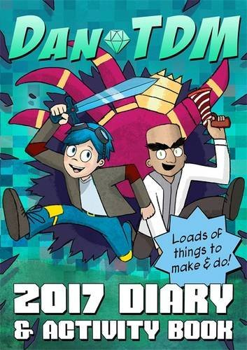 Official DanTDM 2017 Diary and Activity Book: Lots of Things to Make and Do by DanTDM (2016-11-17)