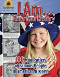 I AM...American History: 100 Mini Posters of Famous People in American History!