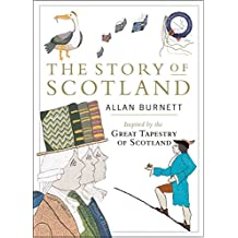 The Story of Scotland: Inspired by the Great Tapestry of Scotland