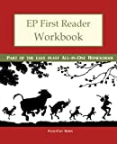 EP First Reader Workbook: Part of the Easy Peasy All-in-One Homeschool (EP Reader Workbook) (Volume 1)