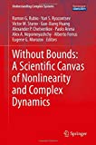 img - for Without Bounds: A Scientific Canvas of Nonlinearity and Complex Dynamics (Understanding Complex Systems) book / textbook / text book