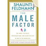 The Male Factor [Faith-Based Edition]: The Unwritten Rules, Misperceptions, and Secret Beliefs of Men in the Workplace