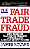 The Fair Trade Fraud: How Congress Pillages the Consumer and Decimates American Competitiveness Pdf