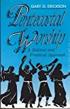 Pentecostal Worship, Gary D. Erickson, 0932581528