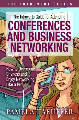 The Introverts Guide for Attending Conferences and Business Networking