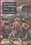 Front cover for the book Massacre at Fort William Henry by David R. Starbuck