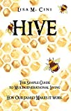 Hive: The Simple Guide to Multigenerational Living: How our Family makes it Work