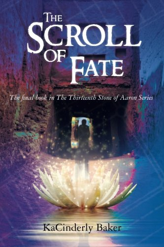 The Scroll of Fate (The Thirteenth Stone of Aaron) (Volume 3) (Aaron Stone)